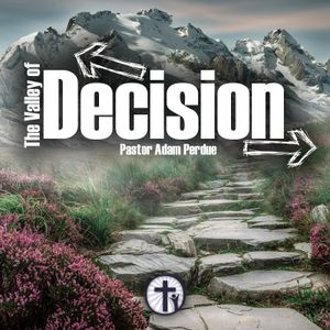 12-6-17 The Valley of Decision - Adam Perdue