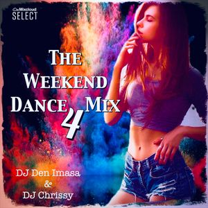 The Weekend Dance Mix 4