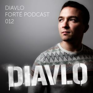 Diavlo Presents The Forté Podcast 012 (Guest Mix Kasbah Zoo)