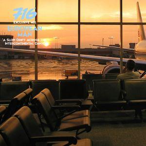 716 Exclusive Mix - European Man : A Slow Drift Across The Intercontinental Dawn Mix