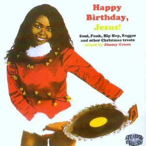 Jimmy Greens Happy Birthday Jesus Christmas Mixtape