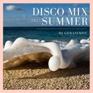 DJ GERASIMOV - DISCO MIX SUMMER 2017