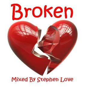 Broken Mixed By Stephen Love