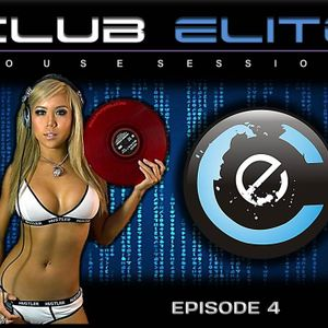 Club Elite House Sessions Episode 4