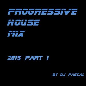 Progressive House Mix 2015 Part 1