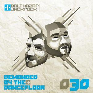 Demanded By The Dancefloor 030 with Balthazar & JackRock