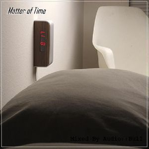 Matter of Time Mixed By Audio::Bull