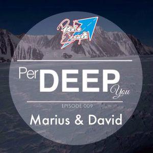 PERDEEPYOU #009 - Marius & David