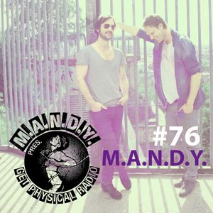 M.A.N.D.Y. pres Get Physical Radio #76 mixed by M.A.N.D.Y. live at Fabric, London