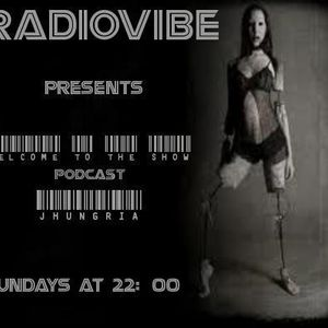 WELCOME TO THE SHOW RADIOVIBE PODCAST JHUNGRIA