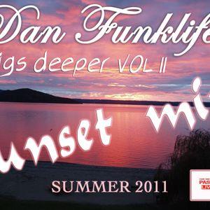 Dan Funklife Digs Deeper Vol 2 - Sunset mix 2011