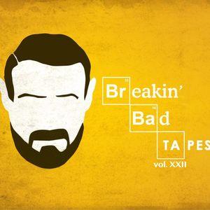 Breakin'Bad Music Tape vol.XXII