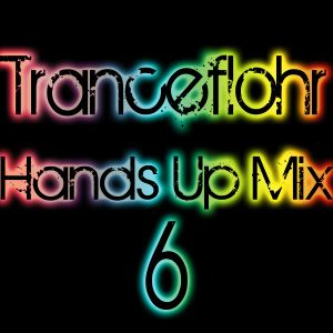 Tranceflohr - Hands Up Mix 6