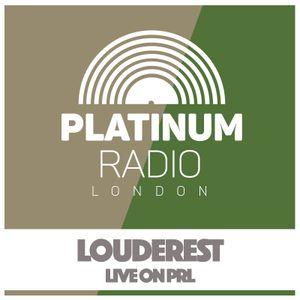 Louderest House Show - Platinum Radio London 160625 A