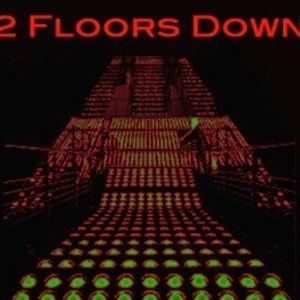 2 Floors Down