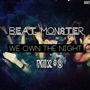 """Beat Monster - """"We Own The Nigth"""" Mix #8"""