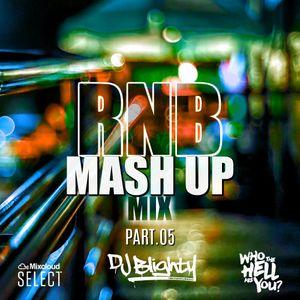 #RNBMashUp Part.05 // R&B, Hip Hop, Dancehall & U.K. // Instagram: djblighty