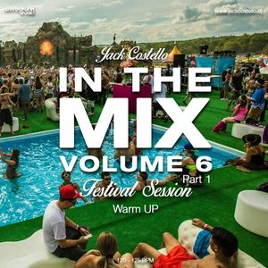 Jack Costello - In The Mix Volume 6 (Part 1) (Festival Session Warm Up)