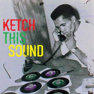 KETCH THIS SOUND a selection of rocksteady seven's.