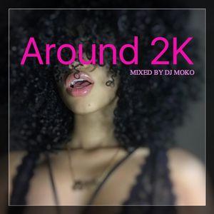 2020 Around 2K  - DJ MOKO MIXXX -