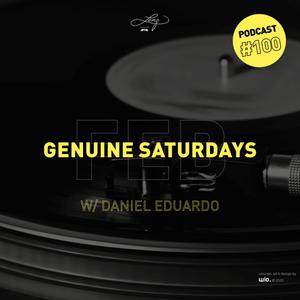 GENUINE SATURDAYS Podcast #100 - Daniel Eduardo