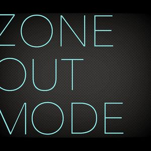 Zone Out Mode 1