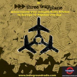 Radio Kitchen show-Interview with the band '3 way plane' in 12-04-10 @ Indieground Radiο