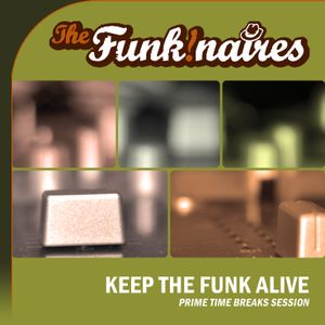 The Funkinaires - Keep The Funk Alive (Prime Time Breaks Session)