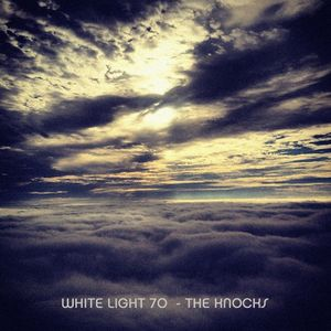 White Light 70 - The Knocks