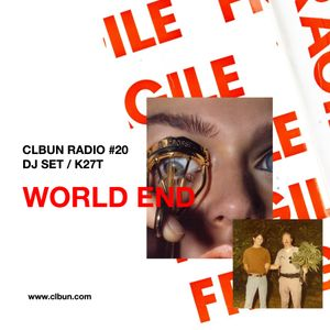CLBUN RADIO #20 -WORLD END- DJ SET / K27T