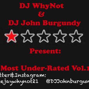 DJ WhyNot & DJ John Burgundy Present: Most Under-Rated Vol.1