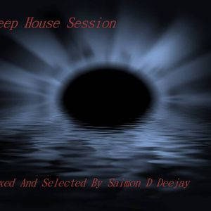 Deep House Session (Mixed And Selected By Saimon D Deejay)