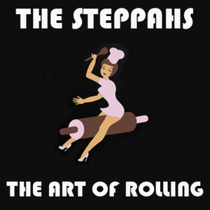 The Steppahs - The Art of Rolling Pt1.