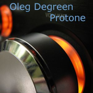 Guest mix: Protone by Oleg Degreen (9)
