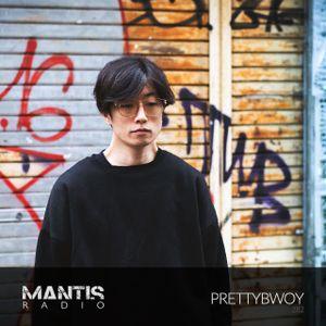 Mantis Radio 282 + Prettybwoy