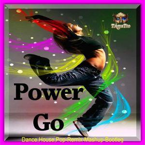 Power Go -No2- (TAmaTto 2017 Dance,House,Pop-Remix-Mashup-Bootleg