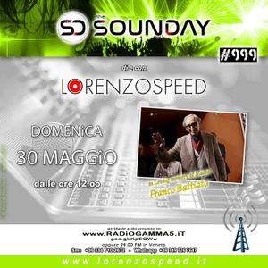 LORENZOSPEED* presents THE SOUNDAY Radio Show Domenica 30 Maggio 2021 in Loving memory of B4tt14t0 F