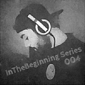 InTheBeginning Series - Mixtape 004
