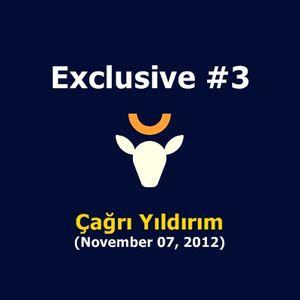 Çağrı Yıldırım Exclusive #3 (November 07, 2012)