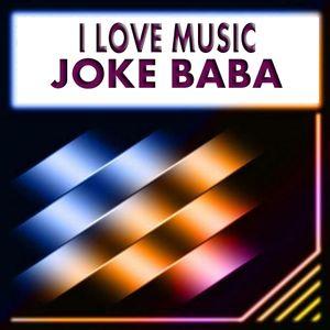 I LOVE MUSIC BY JOKE BABA