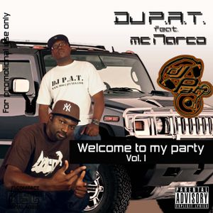 Welcome To My Party _ DJ P.A.T. feat MC Narco