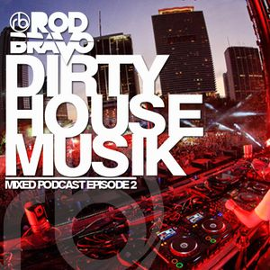 Episode 2 - Dirty House Musik