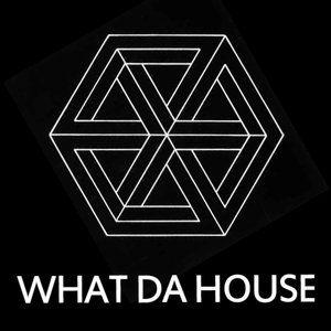 What Da House #70