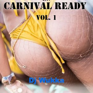 Dj Wukka Carnival Ready Vol. 1