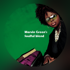 """Marvin Green's soulful blend """"j une 2016 (neo)  soul's defenition"""""""