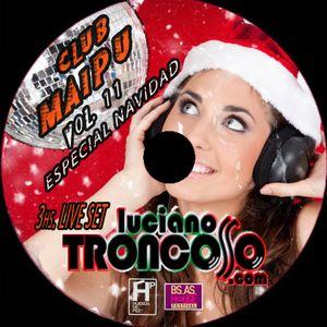 DJ SET MAIPU VOL.11@LUCIANO TRONCOSO - SPECIAL NAVIDAD - 3hs  LIVE SET