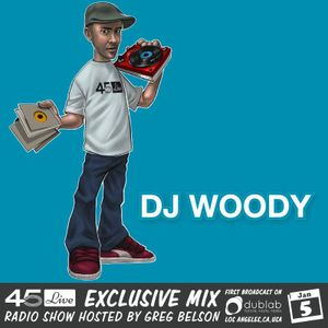 45 Live Radio Show pt  53 with guest DJ WOODY by 45 Live