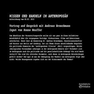 Andreas Broeckmann - Wissen und Handeln im Anthropozän - Eine Veranstaltung der Autodidaktischen Ini