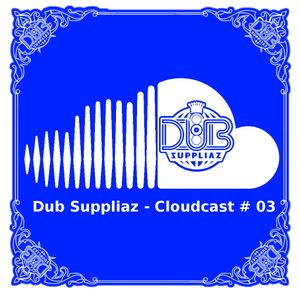 Dub Suppliaz - Cloudcast #03