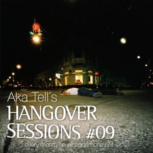 Aka Tell´s Hangover Sessions #09